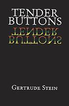 Tender buttons; objects, food, rooms