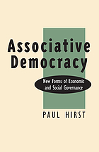 Associative democracy : new forms of economic and social governance