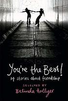 You're the best : 14 stories about friendship