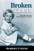 Broken glass : a family's journey through mental illness
