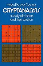 Cryptanalysis; a study of ciphers and their solution