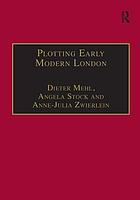 Plotting early modern London : new essays on Jacobean City comedy