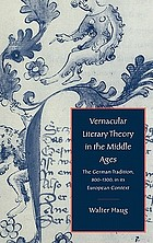 Vernacular literary theory in the Middle Ages : the German tradition, 800-1300, in its European context