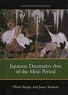 Japanese decorative arts of the Meiji period, 1868-1912
