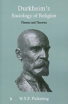 Durkheim's sociology of religion : themes and theories