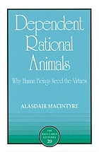 Dependent rational animals : why human beings need the virtues
