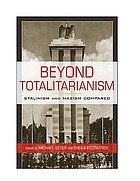 Beyond totalitarianism : Stalinism and Nazism compared