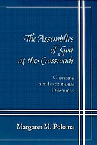 The Assemblies of God at the crossroads : charisma and institutional dilemmas