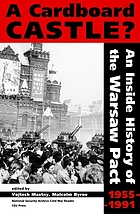 A cardboard castle? : an inside history of the Warsaw Pact, 1955-1991