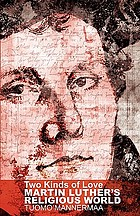 Two kinds of love : Martin Luther's religious world