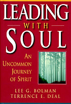 Leading with soul : an uncommon journey of spirit