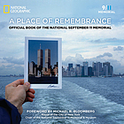 A place of remembrance : official book of the national September 11 memorial