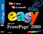 Easy Microsoft FrontPage 2000 : see it done, do it yourself