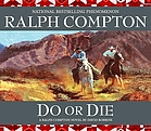 Do or die : [a Ralph Compton novel