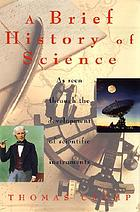 A brief history of science : as seen through the development of scientific instruments