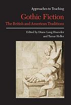Approaches to teaching Gothic fiction : the British and American traditions