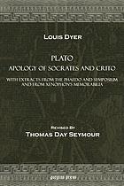 Apology of Socrates and Crito : with extracts from the Phaedo and Symposium and from Xenophon's Memorabilia