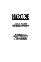Marcuse : critical theory & the promise of utopia