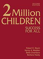 2 million children : Success for All