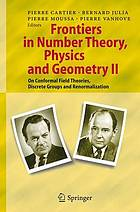 Frontiers in number theory, physics and geometry II, On conformal field theories, discrete groups and renormalizationFrontiers in Number Theory, Physics, and Geometry II : On Conformal Field Theories, Discrete Groups and Renormalization