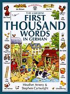 The Usborne first thousand words in German : with easy pronunciation guide