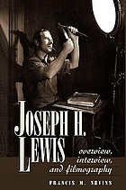 Joseph H. Lewis : overview, interview, and filmography