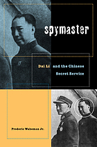 Spymaster : Dai Li and the Chinese secret service