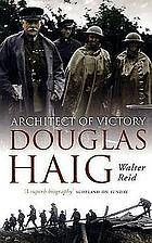 Douglas Haig : architect of victory