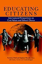 Educating citizens international perspectives on civic values and school choice