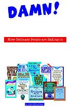 Damn! Why didn't I write that? : how ordinary people are raking in $100,000,00-- or more writing nonfiction books & how you can too!