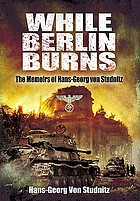 While Berlin burns : the diary of Hans-Georg von Studnitz, 1943-1945