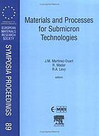 Materials and processes for submicron technologies : proceedings of Symposium N on Materials and Processes for Submicron Technologies of the E-MRS Spring Conference, Strasbourg, France, 16-19 June 1998