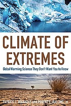 Climate of extremes global warming science they don't want you to know