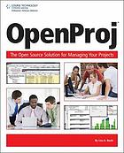 OpenProj : the open source solution for managing your projects