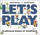 Let's play : traditional games of childhood