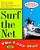Surf the Net : the lazy way