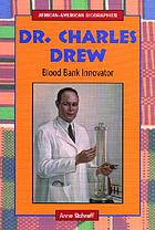 Dr. Charles Drew : blood bank innovator
