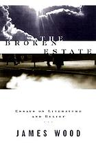 The broken estate : essays on literature and belief