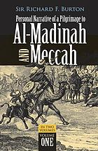 Personal narrative of a pilgrimage to al-Madinah & Meccah