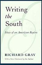 Writing the South : ideas of an American region