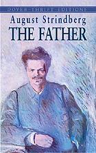 The father : a tragedy in three acts ; A dream play