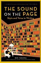 The sound on the page : style and voice in writing today