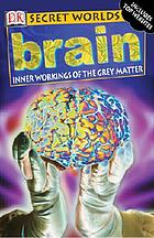 Brain : inner workings of the grey matter