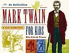 Mark Twain for kids : his life and times, 21 activities