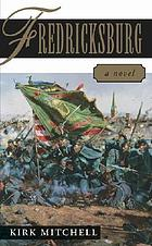 Fredericksburg : a novel of the Irish at Marye's Heights