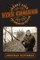 Nine choices : Johnny Cash and American culture