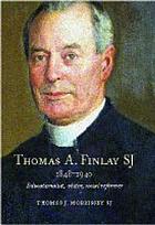 Thomas A. Finlay SJ, 1848-1940 : educationalist, editor, social reformer