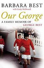 Our George : a family memoir