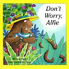Don't worry, Alfie / Mathew Price ; [illustrations by] Emma Chichester Clark