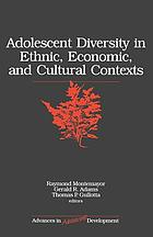 Adolescent diversity in ethnic, economic, and cultural contexts